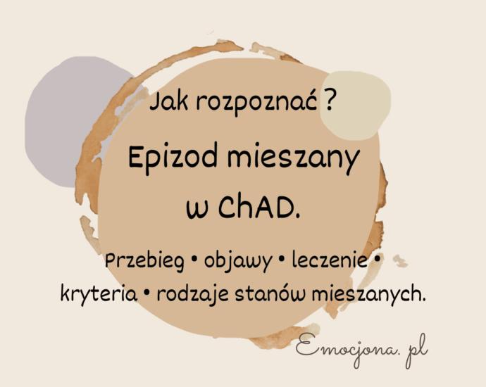 epizod-mieszany-ChAD-stany-mieszane-jak-rozpoznać