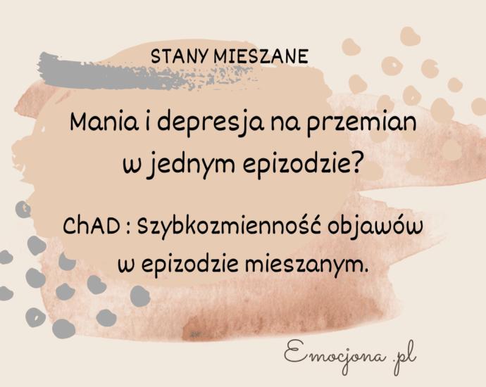 stany-mieszane-chad-szybkie-zmiany-objawów-depresja-mania